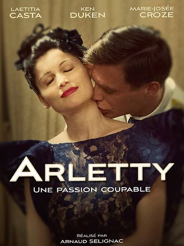 ARLETTY , A Guilty Passion